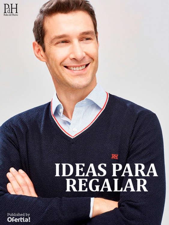 Ofertas de Pedro del Hierro, Ideas para Regalar
