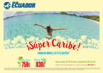 Ofertas de Viajes Ecuador, ¡Súper Caribe!