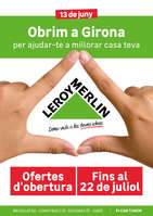 Ofertas de Leroy Merlin, Obrim a Girona